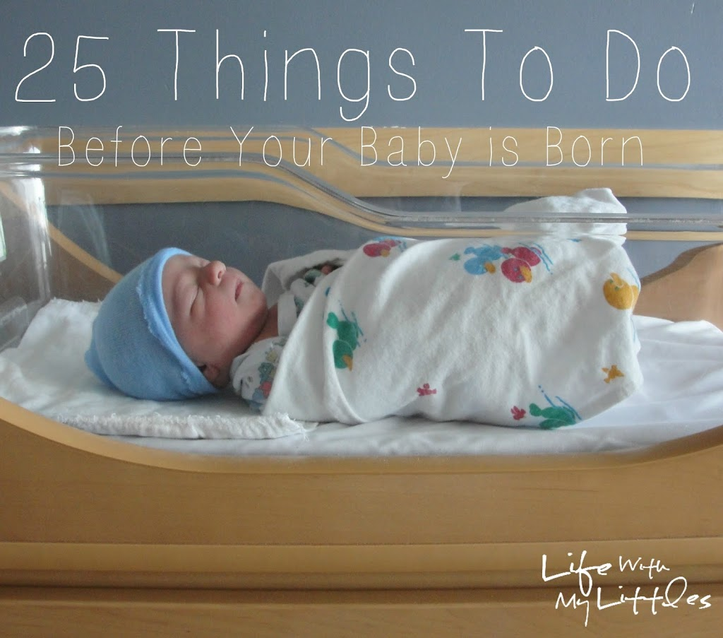 25 Things To Do Before Your Baby Is Born Life With My