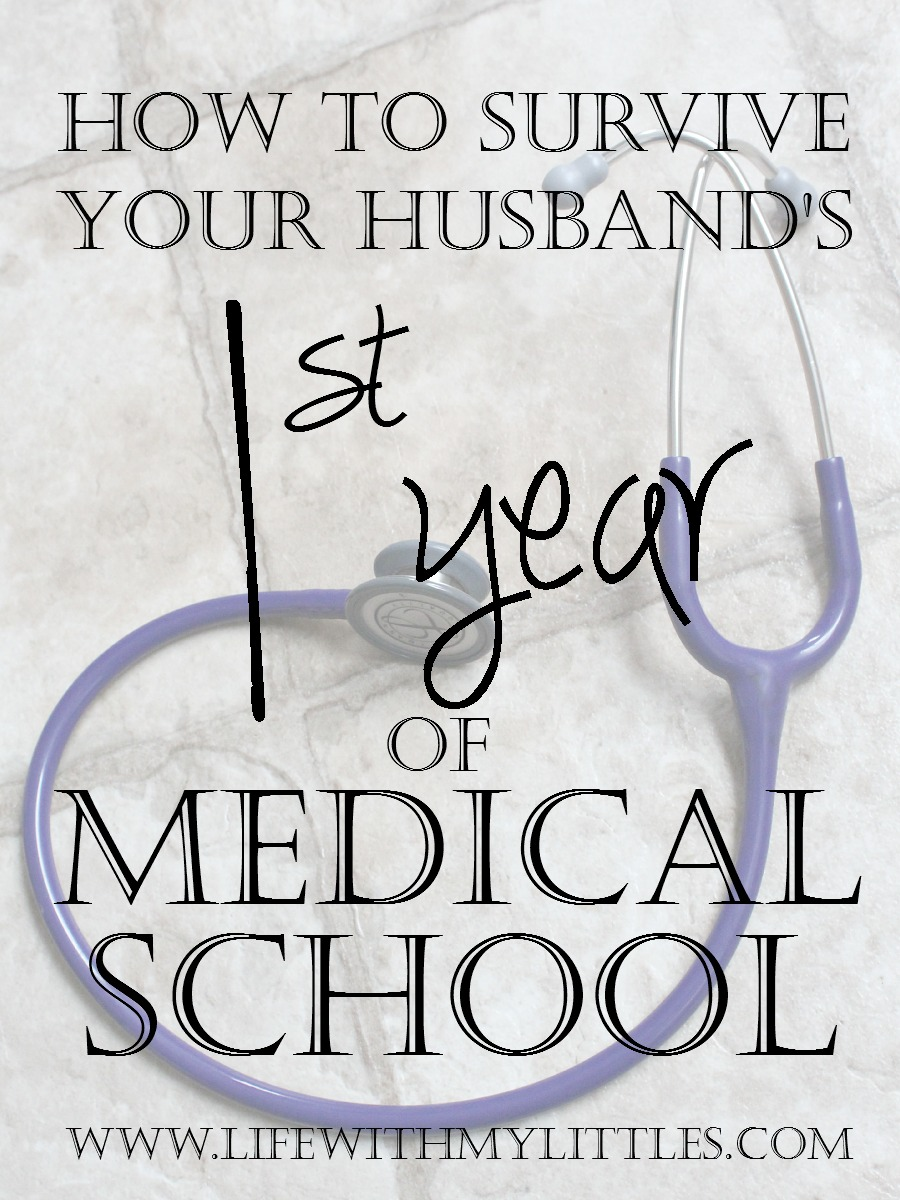 How to Survive Your Husband's First Year of Medical School: Tips from a med school wife who has already done it and loved it!