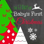 The 12 Days of Baby's First Christmas
