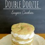 Easy Double Doozie Sugar Cookies