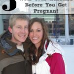 5 Things to Do With Your Husband Before You Get Pregnant