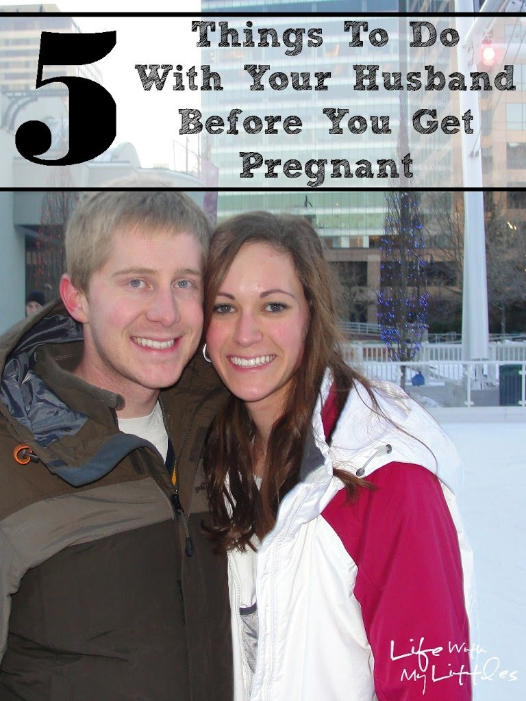 Thinking about starting your family? Here are 5 things to do with your husband before you get pregnant to get the most out of your time before becoming parents!