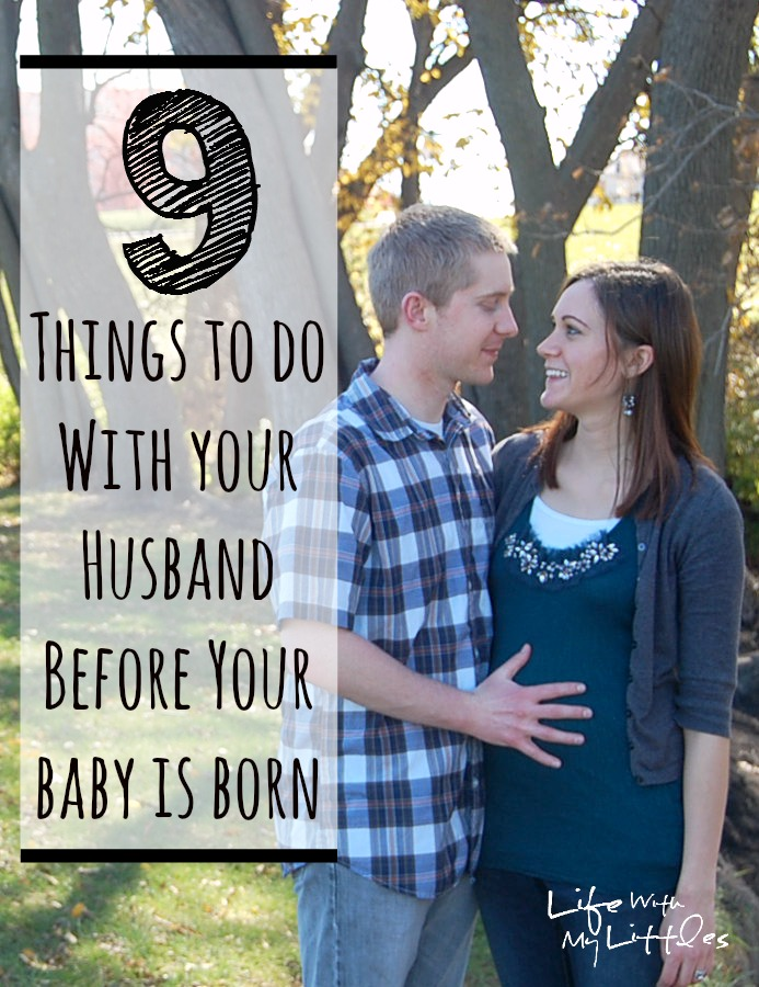 9 Things to Do With Your Husband Before Your Baby is Born
