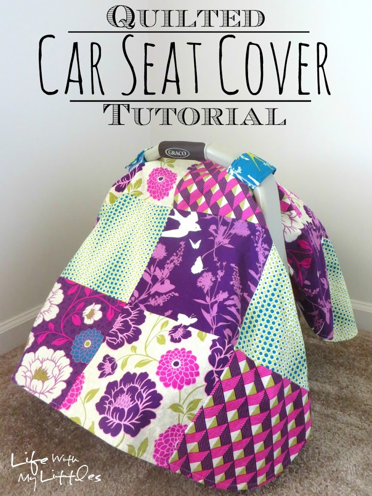 Quilted Car Seat Cover Tutorial Life With My Littles