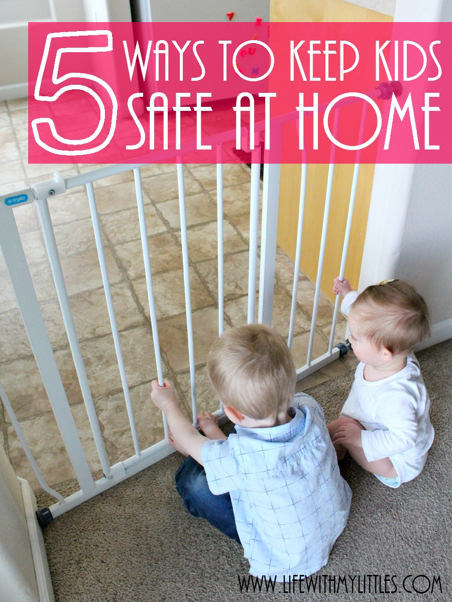 5 ways to keep kids safe at home by babyproofing the dangerous places in your house