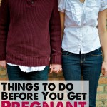 Things to do Before You Get Pregnant
