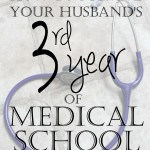 How to Survive Your Husband's Third Year of Medical School
