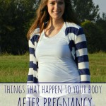 Things That Happen to Your Body After Pregnancy