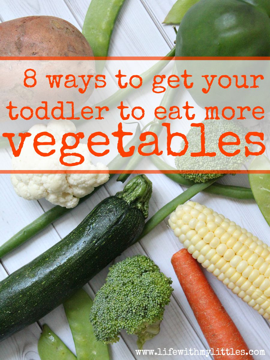 8 Ways To Get Your Toddler To Eat More Vegetables