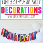 How to Throw a Pinterest-Worthy Party: Decorations