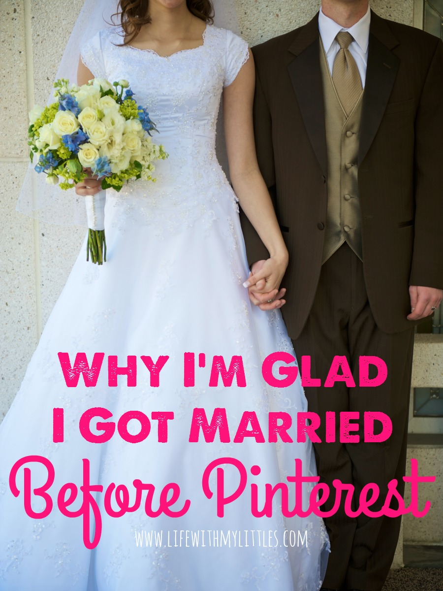 The top reasons why I'm glad I got married before Pinterest, and some advice for anyone planning their wedding!