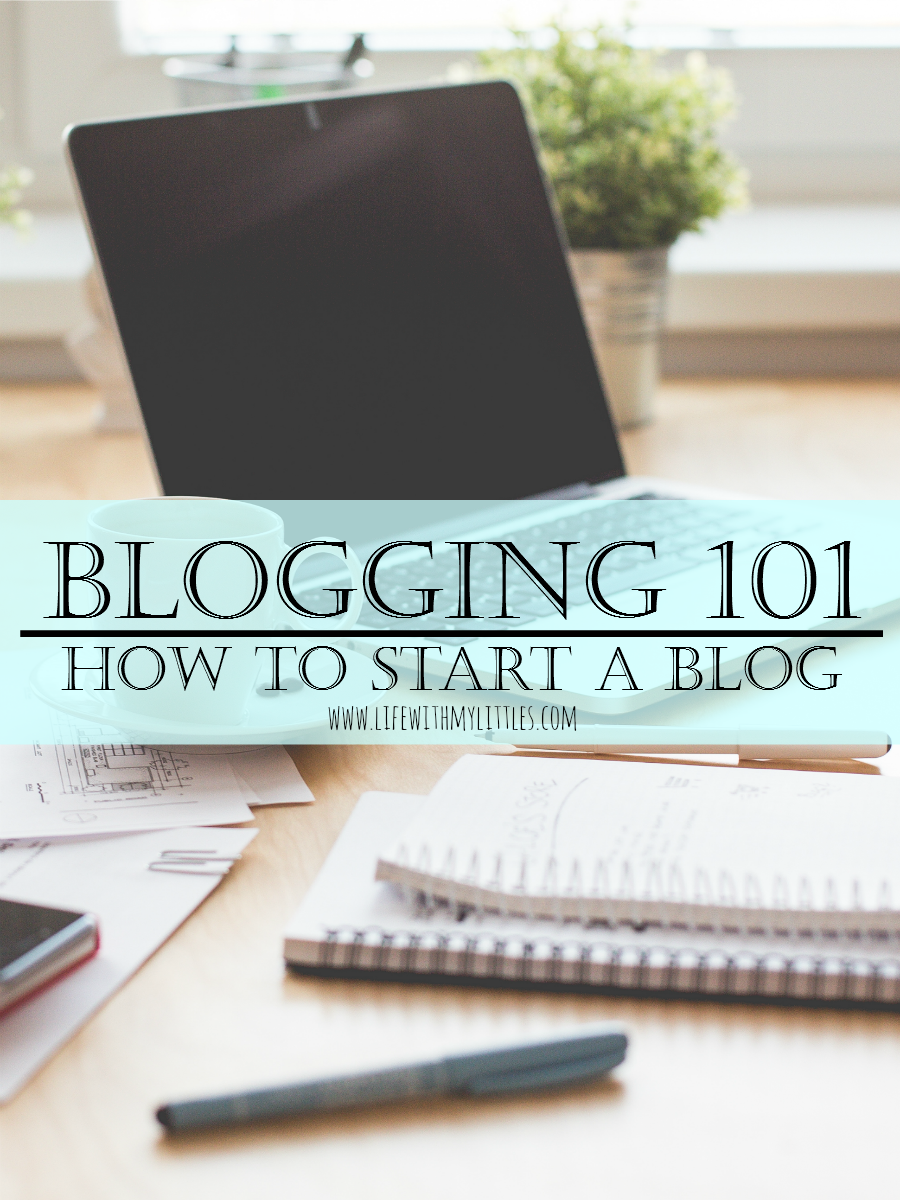 How to start a blog: blogging 101 tips from an experienced blogger to help you get your blog up and running!