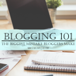 Blogging 101: The Biggest Mistake Bloggers Make
