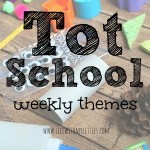 Tot School: Weekly Themes
