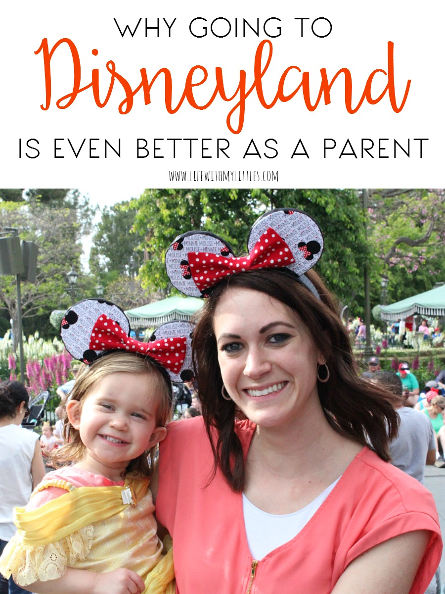 Why Going To Disneyland Is Even Better As A Parent Life