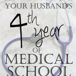 How to Survive Your Husband's Fourth Year of Medical School