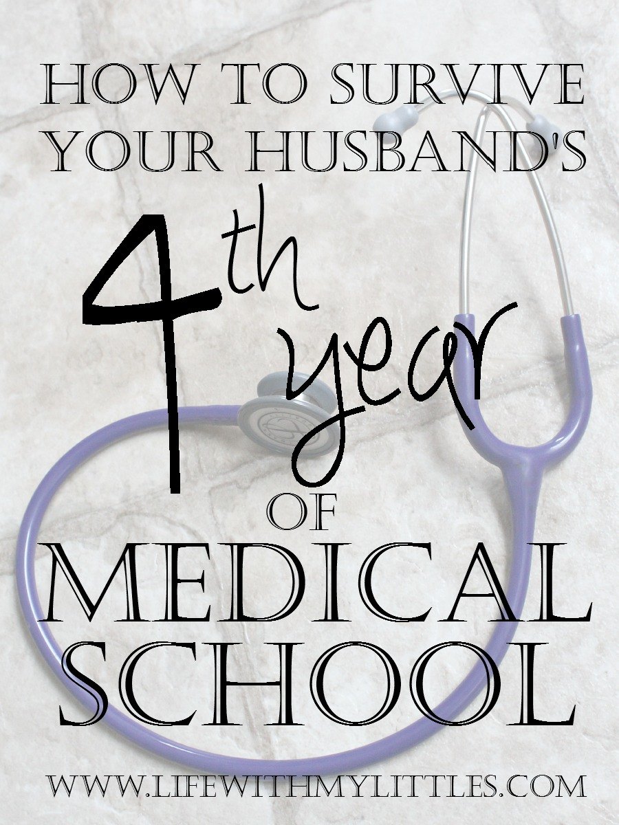 Tips for how to survive your husband's fourth year of medical school from a med school wife who's been there!