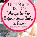 The Ultimate List of Things to Do Before Your Baby is Born