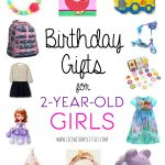 Birthday Gifts for 2-Year-Old Girls