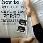 How To Stay Positive During the First Trimester