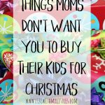 Things Moms Don't Want You to Buy Their Kids for Christmas