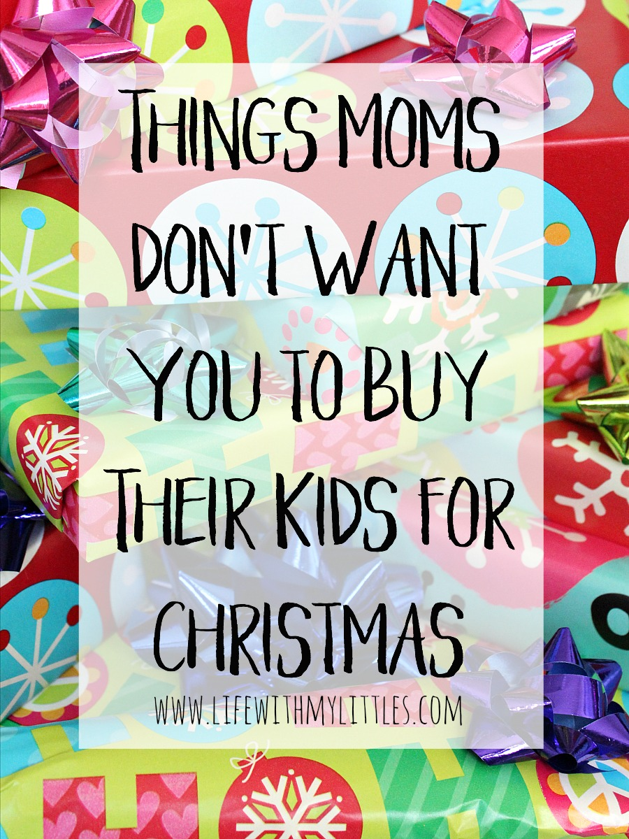 Love this hilarious list of things moms don't want you to buy their kids for Christmas. There IS such a thing as bad Christmas gifts for kids!