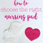 How to Choose the Right Nursing Pad