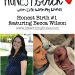Honest Birth #1 featuring Becca Wilson