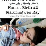 Honest Birth #2 featuring Jen Ray