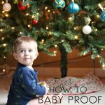 How to Baby Proof Your Christmas Tree