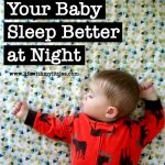 How to Help Your Baby Sleep Better at Night