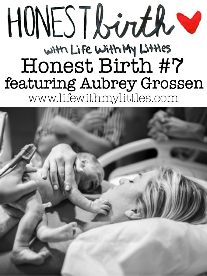 Honest Birth #7 featuring Aubrey Grossen