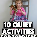 10 Quiet Activities for Toddlers