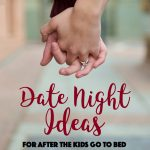 Date Night Ideas for After the Kids Go to Bed