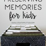 Preserving Memories for Kids