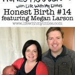 Honest Birth #14 featuring Megan Larson