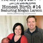 Honest Birth #14 featuring Megan Larson