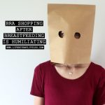 Bra Shopping After Breastfeeding is Humiliating