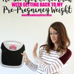 Why I'm No Longer Concerned with Getting Back to My Pre-Pregnancy Weight
