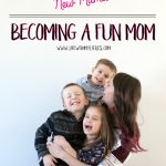 New Year, New Mama: Becoming a Fun Mom