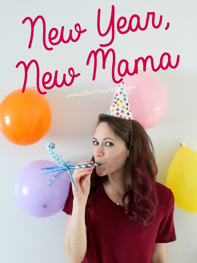 New Year, New Mama: How to Start Living Your Best Mom Life