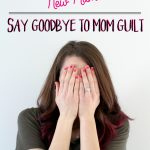 New Year, New Mama: Say Goodbye to Mom Guilt