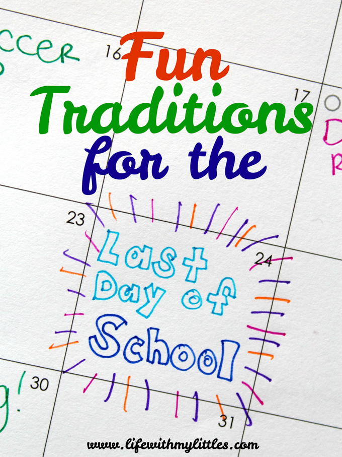 Fun Traditions for the Last Day of School