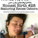 Honest Birth #28 featuring Renee Osborn
