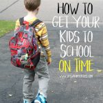How to Get Your Kids to School on Time