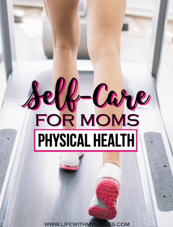 Self-Care for Moms – Physical Health