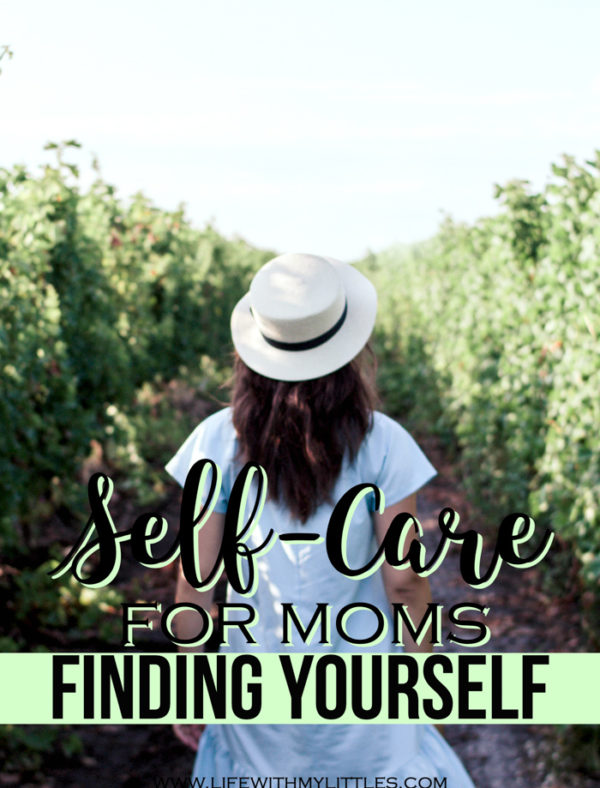 Self-Care for Moms – Finding Yourself