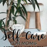 Self-Care for Moms – Mental Health