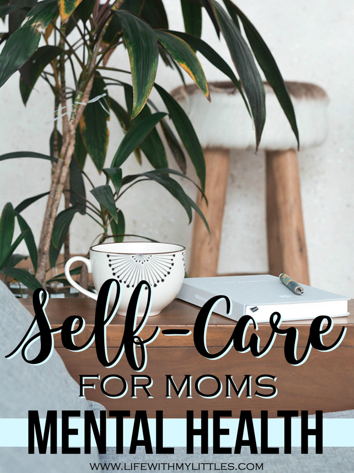 One of the most important parts of self-care for moms is taking care of our mental health. Here are reasons why it's worth taking the time to think about, and nine simple self-care ideas for mental health.