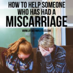 How to Help Someone Who Has Had a Miscarriage